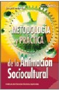 METODOLOGÍA Y PRÁCTICA DE LA ANIMACIÓN SOCIO CULTURAL.